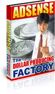 Adsense – The Dollar Producing Factory Cover Graphic